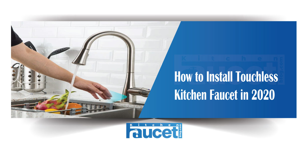 How to Install Touchless Kitchen Faucet in 2020