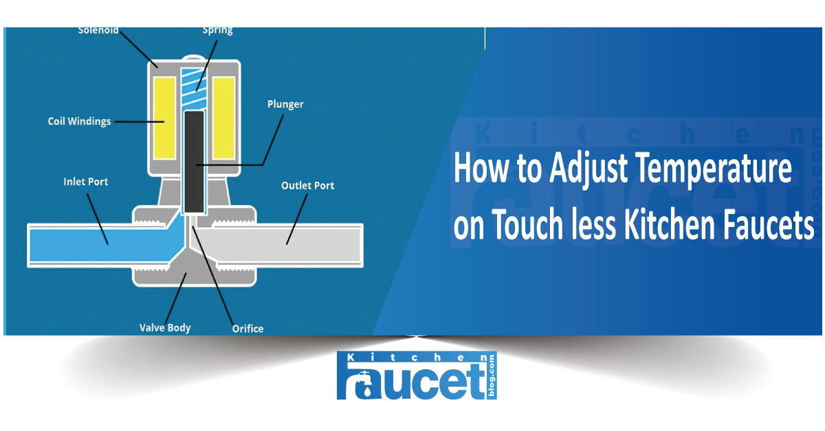 How to Adjust Temperature on Touch less Kitchen Faucets