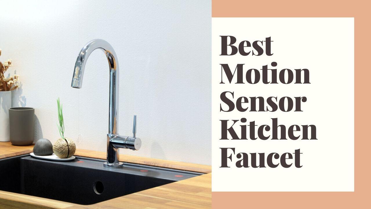 Best Motion Sensor Kitchen Faucets