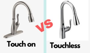 Touch on vs Touchless kitchen Faucets