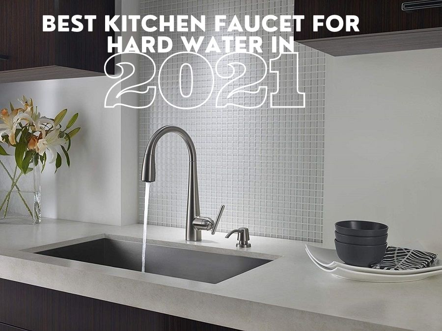 best kitchen faucet for hard water