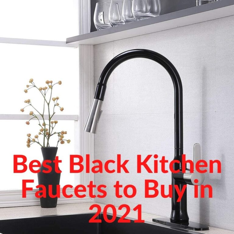 Best Black Kitchen Faucets to Buy in 2021